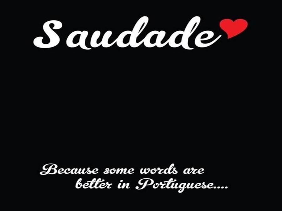 Saudade | Saudades de Portugal